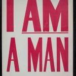 """I Am a Man"" Protest Sign"